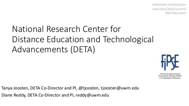 National Research Center for Distance Education and Technological Advancements (DETA) Tanya Joosten, DETA Co-Director and ...