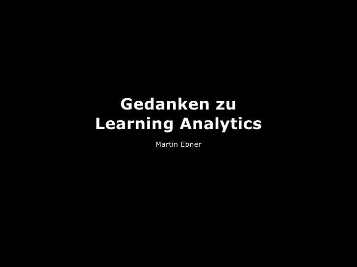 Gedanken zuLearning Analytics      Martin Ebner