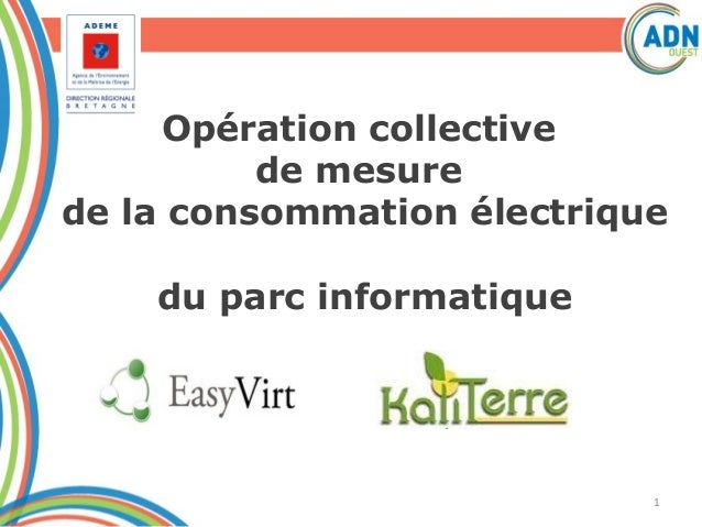 Opération collectivede mesurede la consommation électriquedu parc informatique1