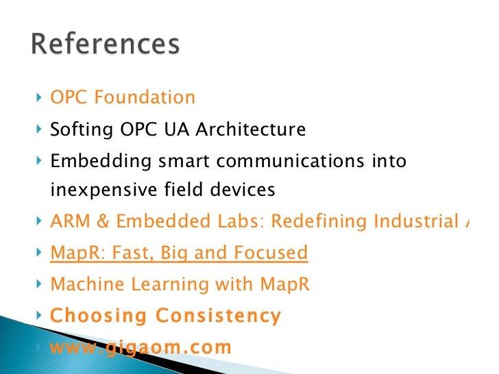 <ul><li>OPC Foundation </li></ul><ul><li>Softing OPC UA Architecture </li></ul><ul><li>Embedding smart communications into...