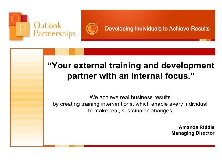 """"""" Your external training and development partner with an internal focus."""" We achieve real business results  by creating tr..."""