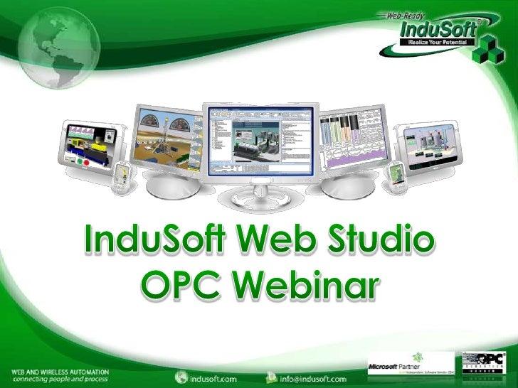 "OPC Technology                                      •   OPC DA (now ""Classic""): Uses DCOMInduSoft Web Studio              ..."