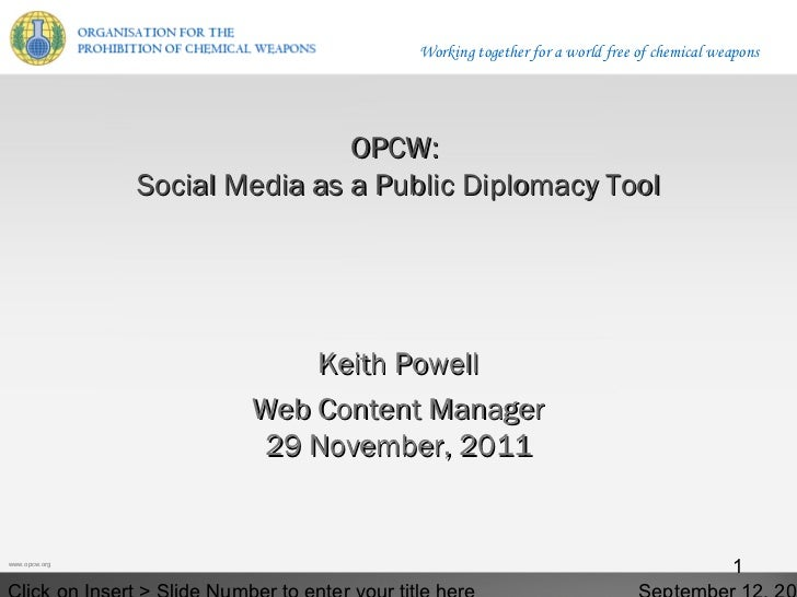 Working together for a world free of chemical weapons                               OPCW:               Social Media as a ...