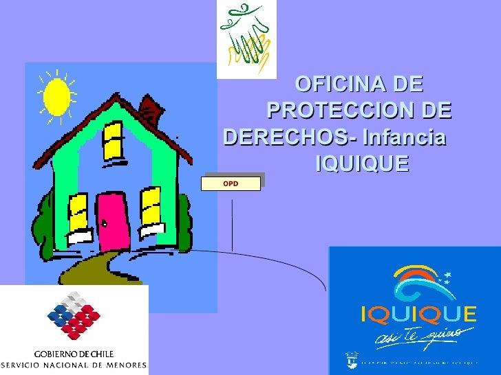 OFICINA DE PROTECCION DE DERECHOS- Infancia  IQUIQUE OPD