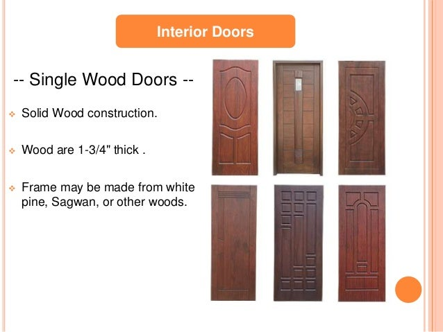 7. Interior Doors    Single Wood Doors   Solid Wood Construction.