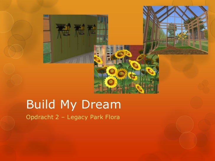 Build My Dream<br />Opdracht 2 – Legacy Park Flora<br />