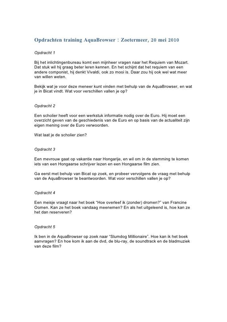 Opdrachten training AquaBrowser : Zoetermeer, 20 mei 2010  Opdracht 1  Bij het inlichtingenbureau komt een mijnheer vragen...