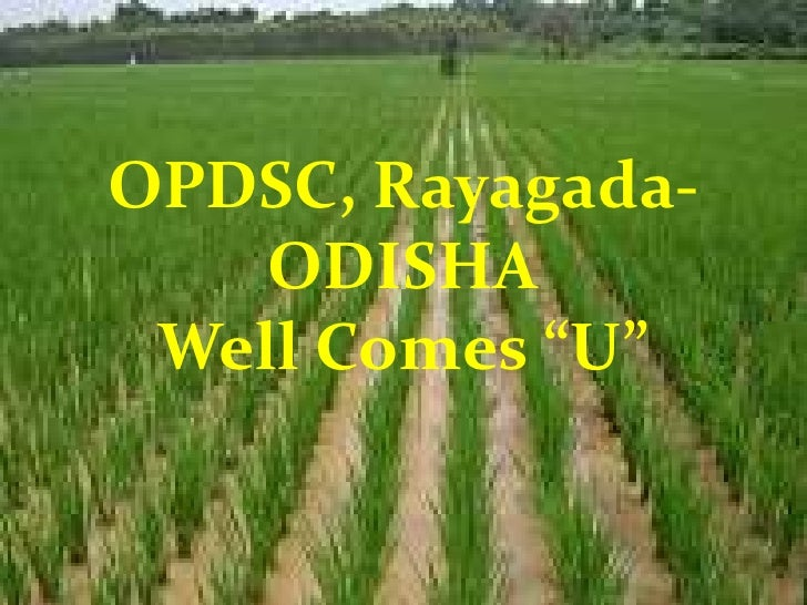 "OPDSC, Rayagada-    ODISHA Well Comes ""U"""