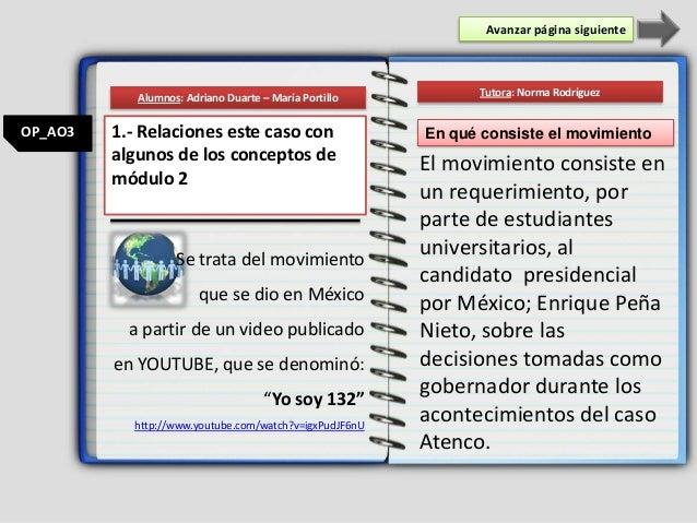 OP_AO3 Avanzar página siguiente Se trata del movimiento que se dio en México a partir de un video publicado en YOUTUBE, qu...