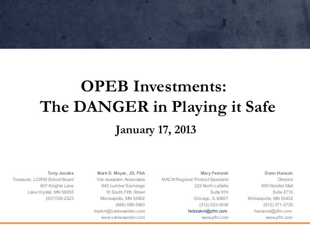 OPEB Investments:  The DANGER in Playing it Safe  Mary Fedorak  MACM Regional Product Specialist  222 North LaSalle  Suite...