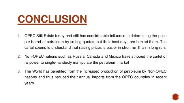 opec case study Opec is one the biggest international cartel in the world numerous people write and speak about this co-operation, for his great influence in our everyday life and in our economics this is a theme of great relevance.