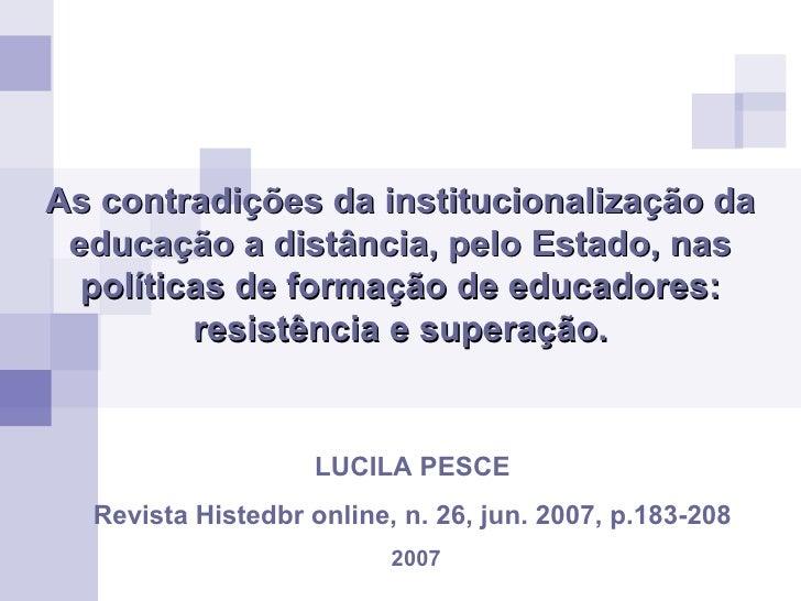 As contradições da institucionalização da educação a distância, pelo Estado, nas políticas de formação de educadores: resi...