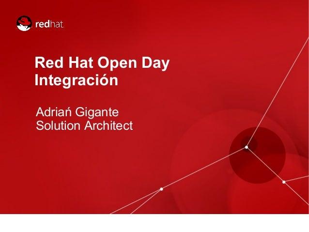 Red Hat Open DayIntegraciónAdriań GiganteSolution Architect
