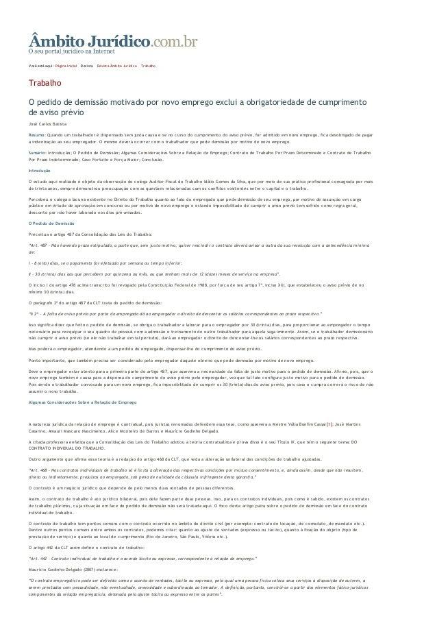 30/03/2015 O pedido de demissão motivado por novo emprego exclui a obrigatoriedade de cumprimento de aviso prévio - Trabal...