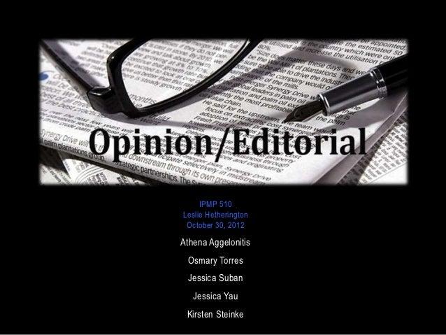OP-EDS      IPMP 510 Leslie Hetherington  October 30, 2012 Athena Aggelonitis  Osmary Torres  Jessica Suban    Jessica Yau...