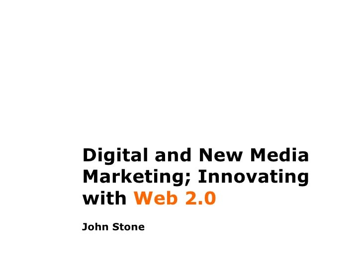 Digital and New Media Marketing; Innovating with Web 2.0John Stone<br />