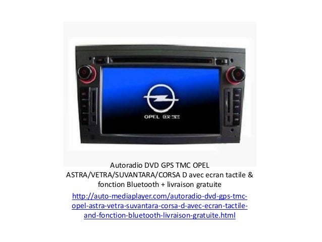 autoradio dvd gps tmc opel astra vetra suvantara corsa d avec ecran t. Black Bedroom Furniture Sets. Home Design Ideas