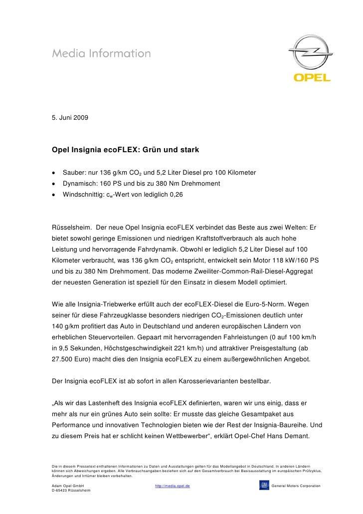 5. Juni 2009Opel Insignia ecoFLEX: Grün und stark     Sauber: nur 136 g/km CO2 und 5,2 Liter Diesel pro 100 Kilometer     ...