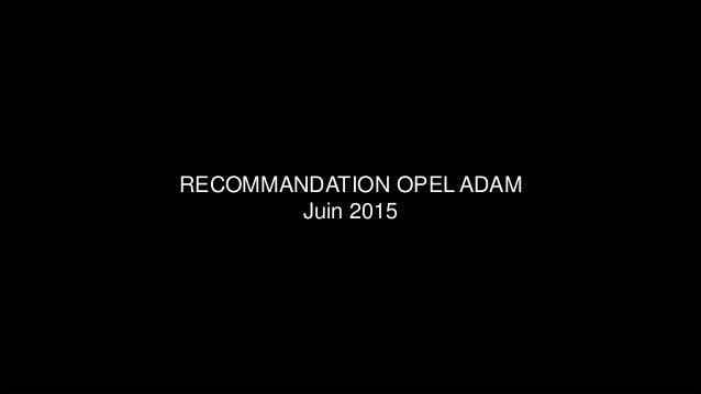 RECOMMANDATION OPEL ADAM Juin 2015