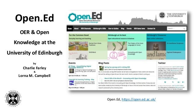 Open.Ed, https://open.ed.ac.uk/ Open.Ed OER & Open Knowledge at the University of Edinburgh by Charlie Farley & Lorna M. C...