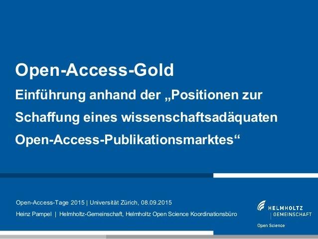 1 Open-Access-Tage 2015 | Universität Zürich, 08.09.2015 Heinz Pampel | Helmholtz-Gemeinschaft, Helmholtz Open Science Koo...
