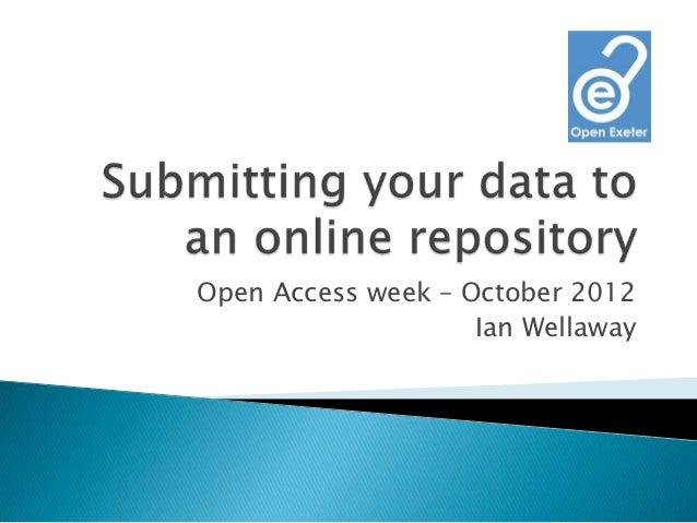 Open Access week – October 2012                    Ian Wellaway