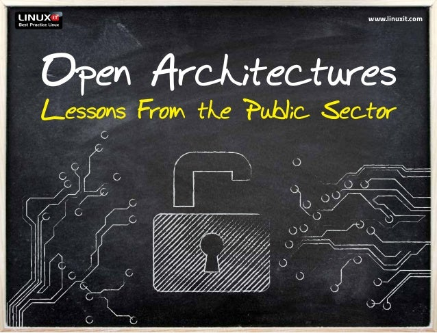 www.linuxit.comOpen ArchitecturesLessons From the Public Sector