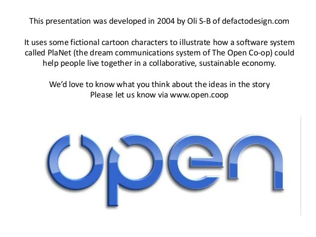 This presentation was developed in 2004 by Oli S-B of defactodesign.com It uses some fictional cartoon characters to illus...