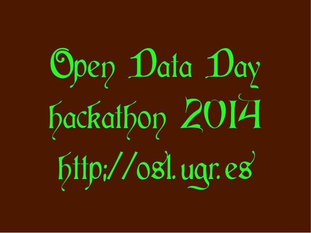 Open Data Day hackathon 2014 http://osl.ugr.es