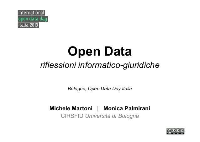 Open Datariflessioni informatico-giuridiche        Bologna, Open Data Day Italia  Michele Martoni | Monica Palmirani      ...