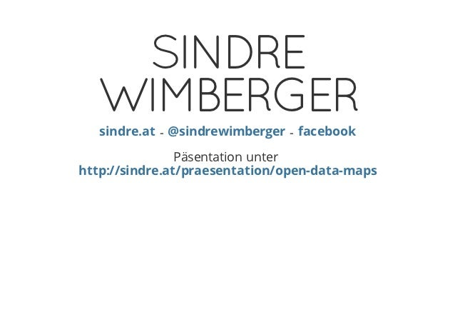 SINDRE  WIMBERGER   sindre.at - @sindrewimberger - facebook                Päsentation unterhttp://sindre.at/praesentation...