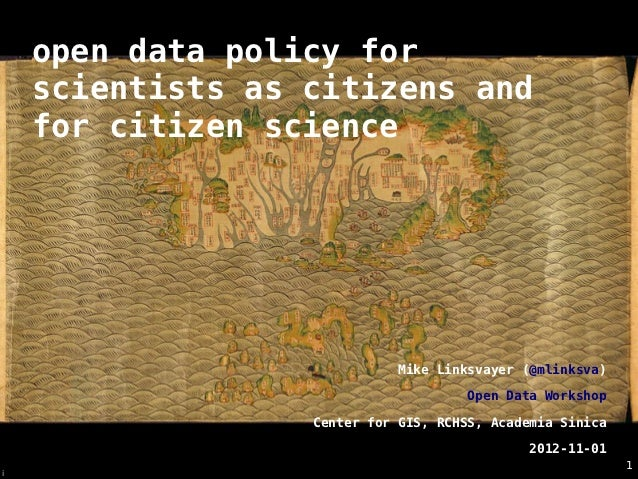open data policy for    scientists as citizens and    for citizen science                            Mike Linksvayer (@mli...