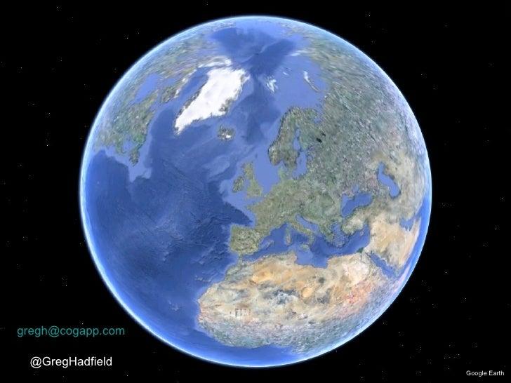 Google Earth [email_address] @GregHadfield
