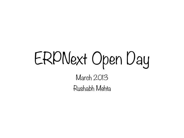 ERPNext Open Day     March 2013     Rushabh Mehta