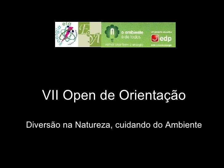 VII Open de Orientação Diversão na Natureza, cuidando do Ambiente