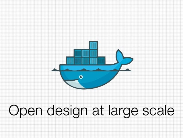 Open design at large scale