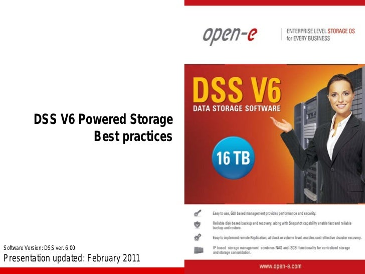 DSS V6 Powered Storage                     Best practicesSoftware Version: DSS ver. 6.00Presentation updated: February 2011