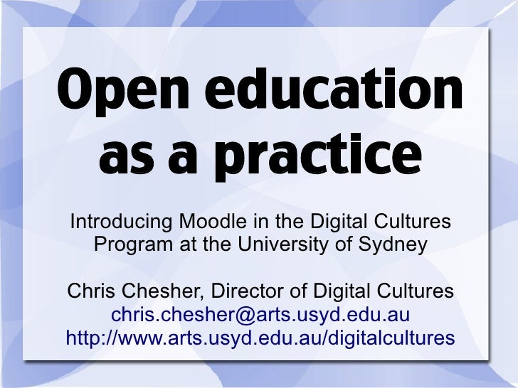 Open education  as a practice Introducing Moodle in the Digital Cultures    Program at the University of Sydney  Chris Che...
