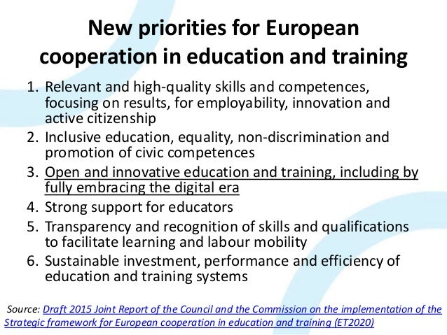 New priorities for European cooperation in education and training 1. Relevant and high-quality skills and competences, foc...