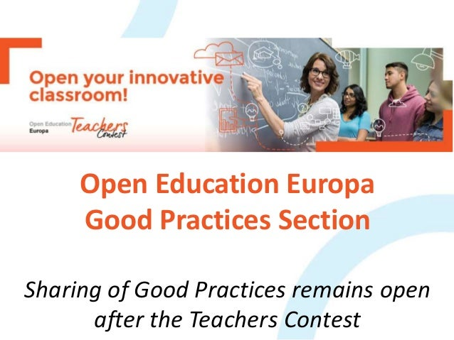 Open Education Europa Good Practices Section Sharing of Good Practices remains open after the Teachers Contest