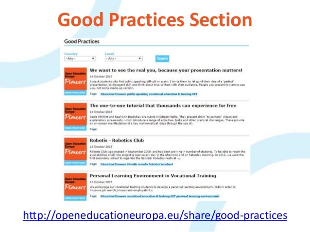 Good Practices Section http://openeducationeuropa.eu/share/good-practices