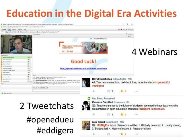 Education in the Digital Era Activities 29 2 Tweetchats #openedueu #eddigera 4 Webinars