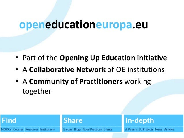 • Part of the Opening Up Education initiative • A Collaborative Network of OE institutions • A Community of Practitioners ...