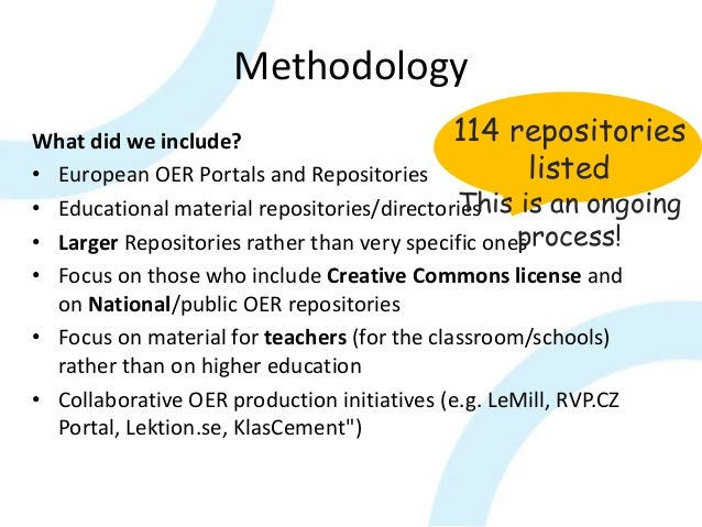 Methodology What did we include? • European OER Portals and Repositories • Educational material repositories/directories •...