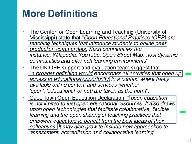 """More Definitions • The Center for Open Learning and Teaching (University of Mississippi) state that """"Open Educational Prac..."""