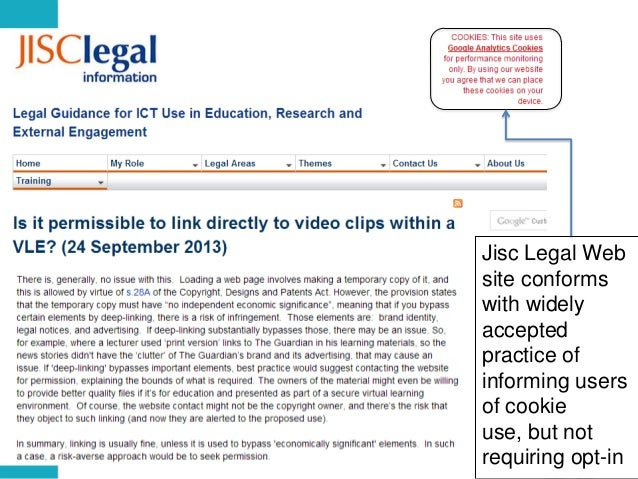 Jisc Legal Web site conforms with widely accepted practice of informing users of cookie use, but not requiring opt-in 29