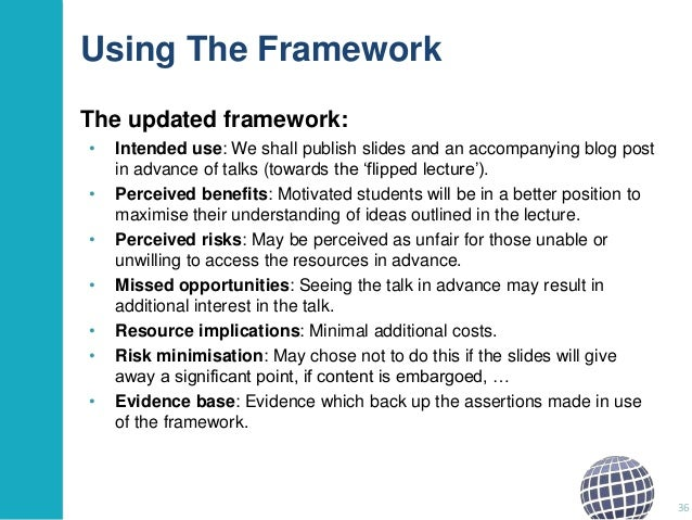 Using The Framework The updated framework: •  • • • • • •  Intended use: We shall publish slides and an accompanying blog ...
