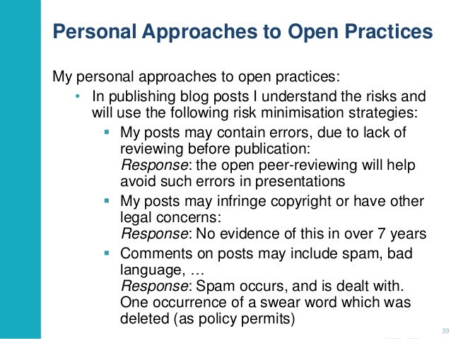 Personal Approaches to Open Practices My personal approaches to open practices: • In publishing blog posts I understand th...