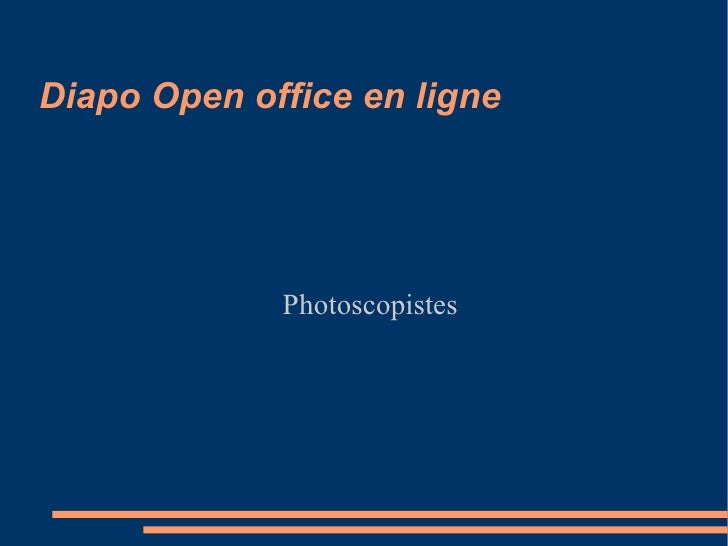 Diapo Open office en ligne Photoscopistes