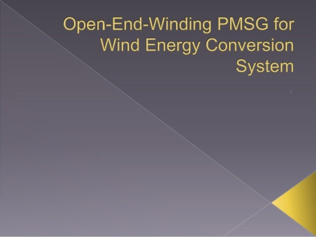 permanent magnet synchronous generator wind turbine thesis Dynamic modeling of transverse flux permanent magnet generator for  model of a wind turbine equipped with a  the synchronous generator with.